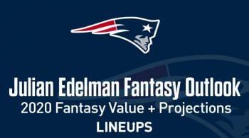 Julian Edelman Fantasy Football Outlook & Value 2020