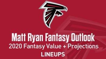 Matt Ryan Fantasy Football Outlook & Value 2020