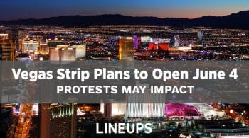 Las Vegas Prepares for a June 4 Reopening: Protests May Slow Down Reopening