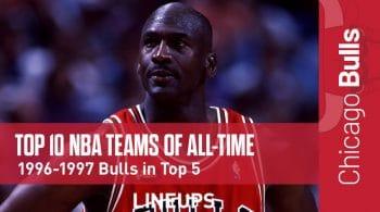 Top 10 NBA Teams Of All-Time