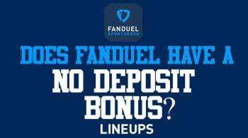FanDuel Sportsbook No Deposit Bonus: Does FanDuel Have a No Deposit Bonus?