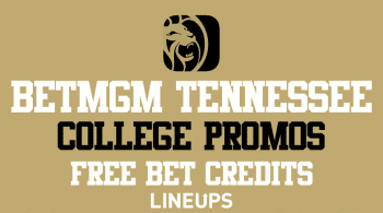 BetMGM Tennessee: Free Bet Credits For College Basketball & Football This Week