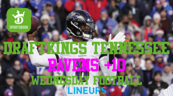 DraftKings Sportsbook Tennessee Get Ravens +10 for Wednesday Football