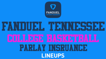 FanDuel Tennessee: Get College Basketball Parlay Insurance This Weekend