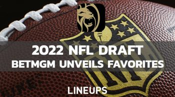 BetMGM Releases 2022 NFL Draft Odds