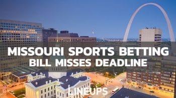 Bad News for Missouri Sports Betting, Bill Misses Deadline