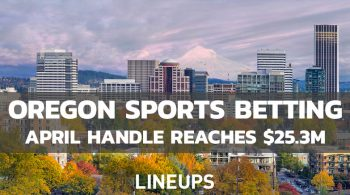 Oregon Sports Betting Sees Another Increase in Handle to $25.3M for April