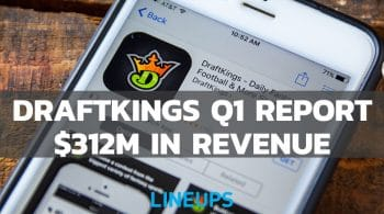 DraftKings Reports Solid 1st Quarter Results; Revenue Reaches $312 Million