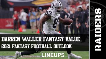 Darren Waller Fantasy Football Outlook & Value 2021
