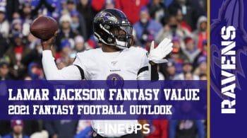 Lamar Jackson Fantasy Football Outlook & Value 2021
