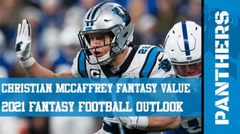 Christian McCaffrey Fantasy Football Outlook & Value 2021