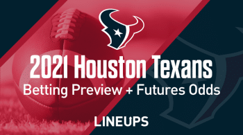 2021 Houston Texans Betting Preview: Odds, Lines, & Predictions