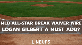 MLB All-Star Break Pitching Waiver Wire: Is Logan Gilbert A Must Add?